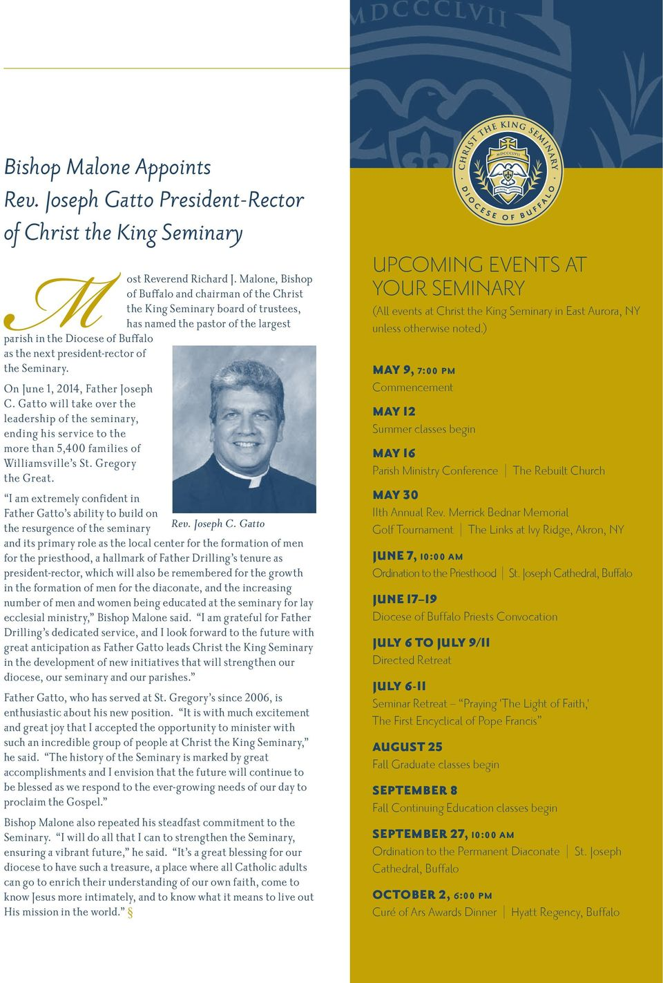 Seminary. On June 1, 2014, Father Joseph C. Gatto will take over the leadership of the seminary, ending his service to the more than 5,400 families of Williamsville s St. Gregory the Great.