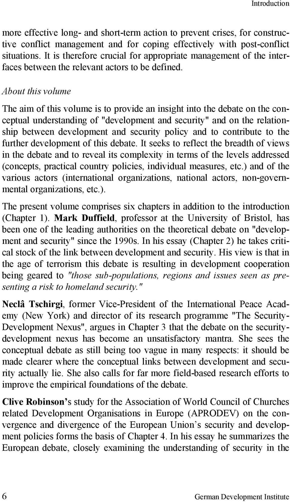 "About this volume The aim of this volume is to provide an insight into the debate on the conceptual understanding of ""development and security"" and on the relationship between development and"