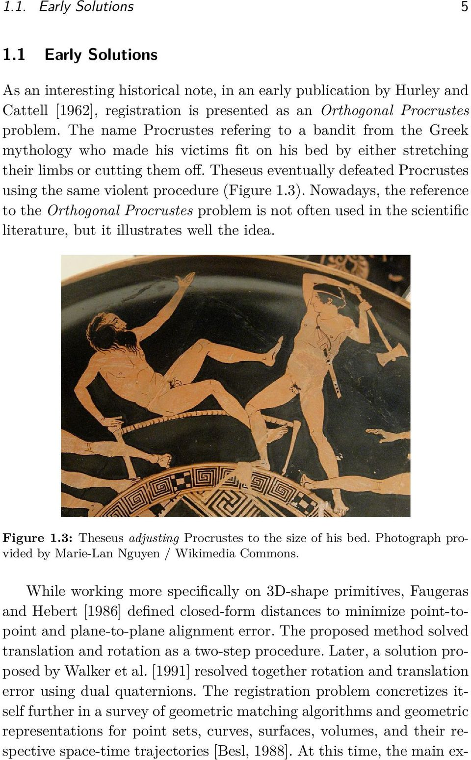 Theseus eventually defeated Procrustes using the same violent procedure (Figure 1.3).