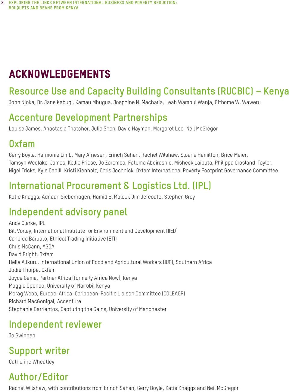 Waweru Accenture Development Partnerships Louise James, Anastasia Thatcher, Julia Shen, David Hayman, Margaret Lee, Neil McGregor Oxfam Gerry Boyle, Harmonie Limb, Mary Arnesen, Erinch Sahan, Rachel