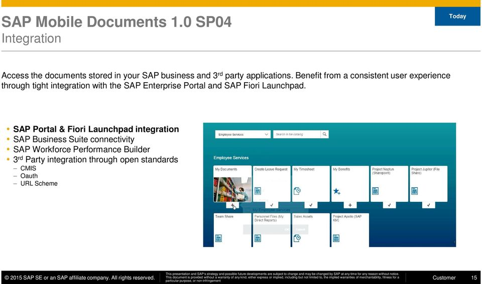 Benefit from a consistent user experience through tight integration with the SAP Enterprise Portal and SAP