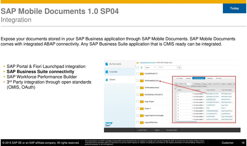 Documents. SAP Mobile Documents comes with integrated ABAP connectivity.