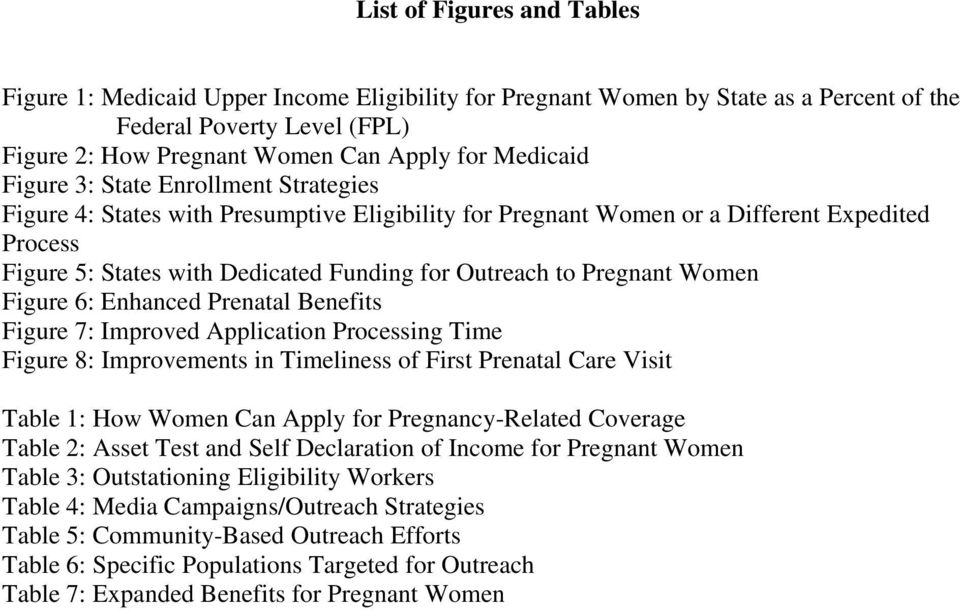 Pregnant Women Figure 6: Enhanced Prenatal Benefits Figure 7: Improved Application Processing Time Figure 8: Improvements in Timeliness of First Prenatal Care Visit Table 1: How Women Can Apply for