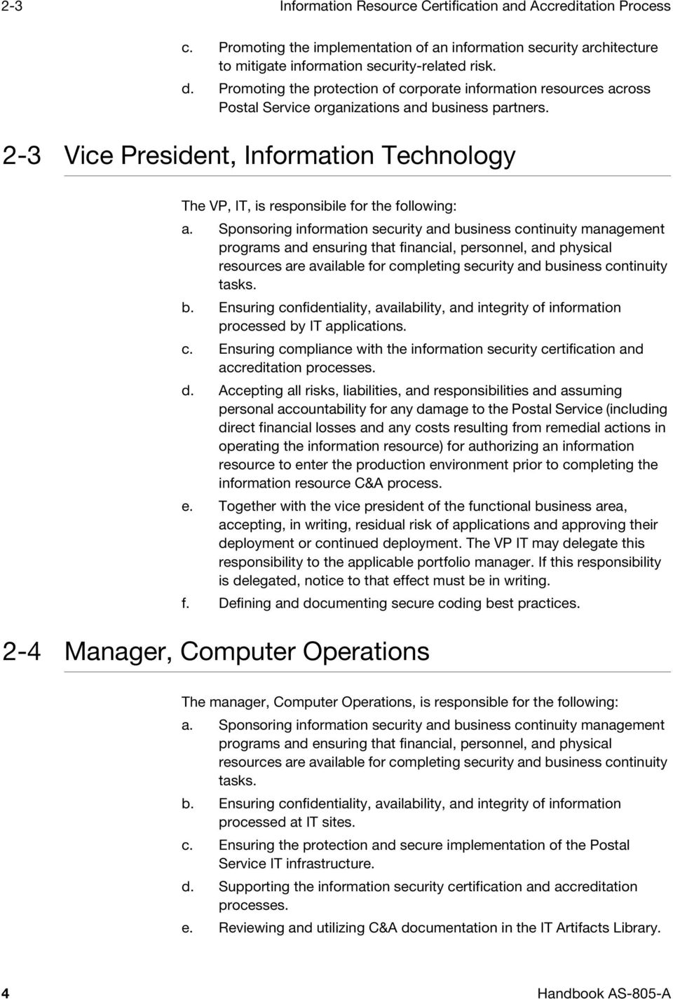 2-3 Vice President, Information Technology The VP, IT, is responsibile for the following: a.