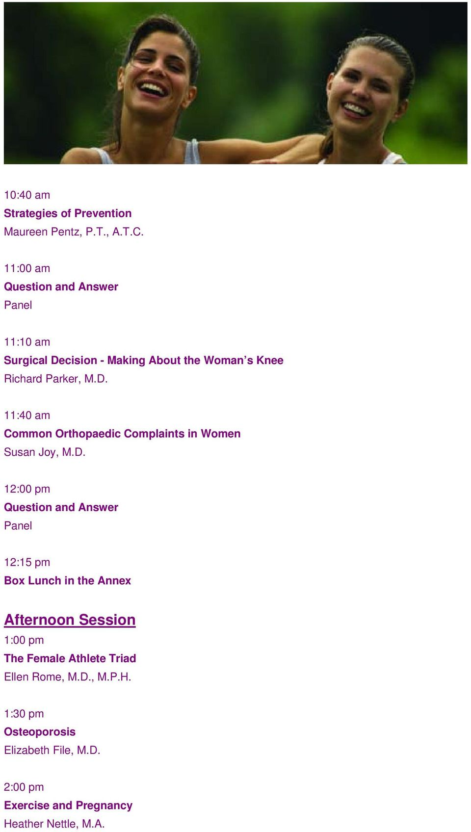 D. 12:00 pm 12:15 pm Box Lunch in the Annex Afternoon Session 1:00 pm The Female Athlete Triad Ellen Rome,