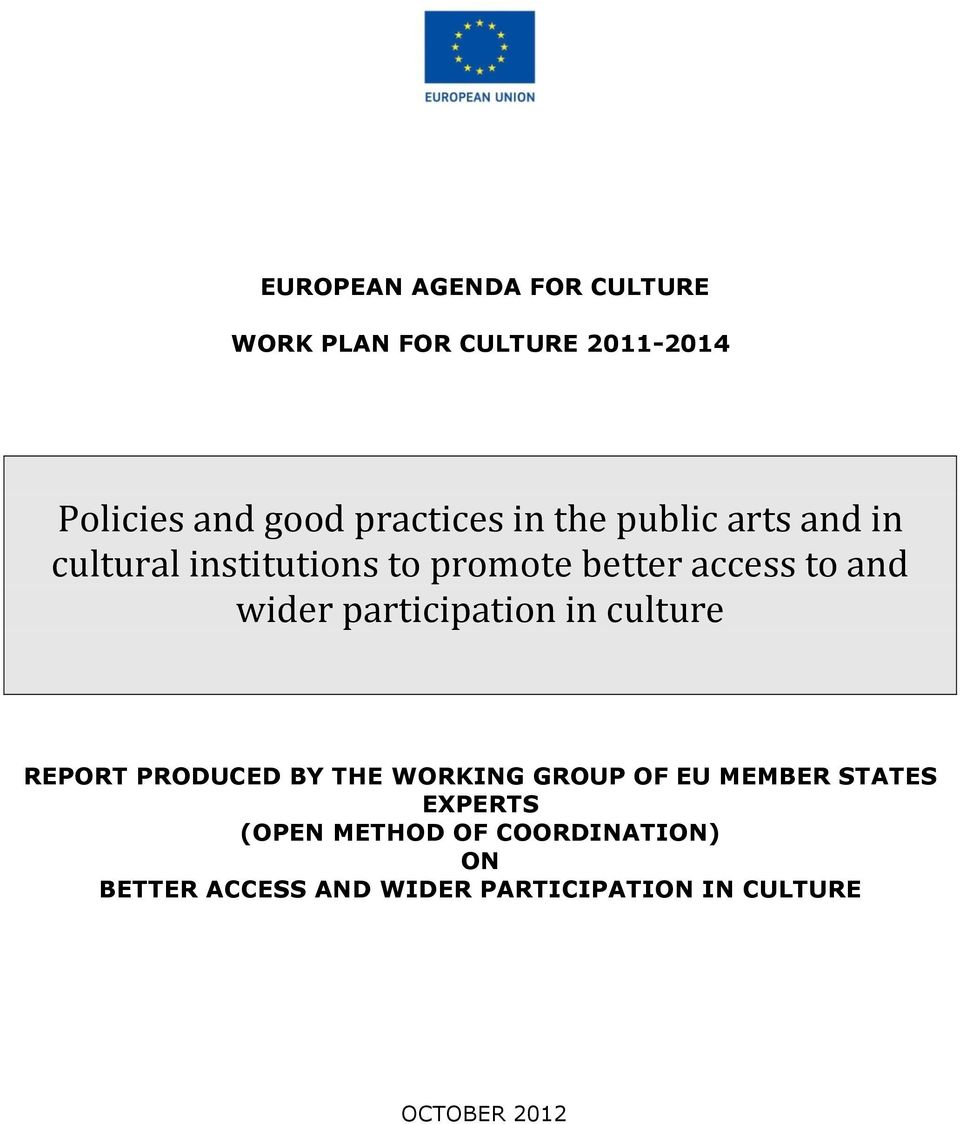 participation in culture REPORT PRODUCED BY THE WORKING GROUP OF EU MEMBER STATES EXPERTS