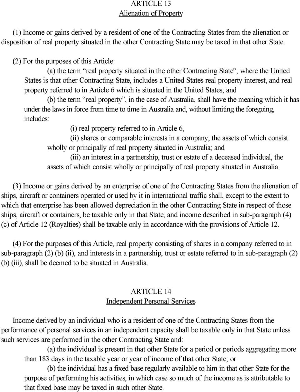 (2) For the purposes of this Article: (a) the term real property situated in the other Contracting State, where the United States is that other Contracting State, includes a United States real