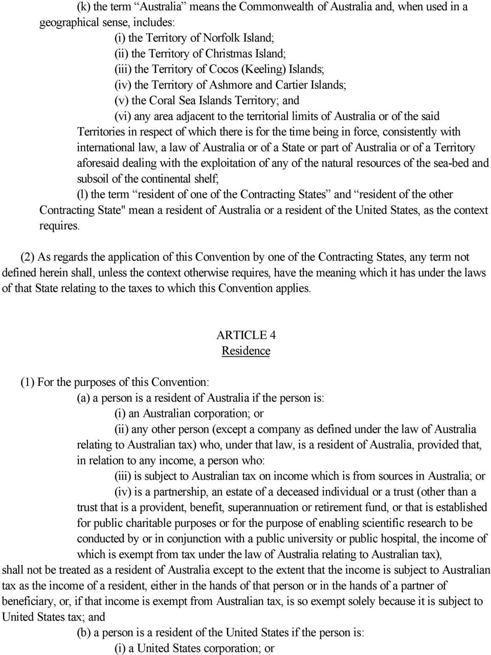the said Territories in respect of which there is for the time being in force, consistently with international law, a law of Australia or of a State or part of Australia or of a Territory aforesaid