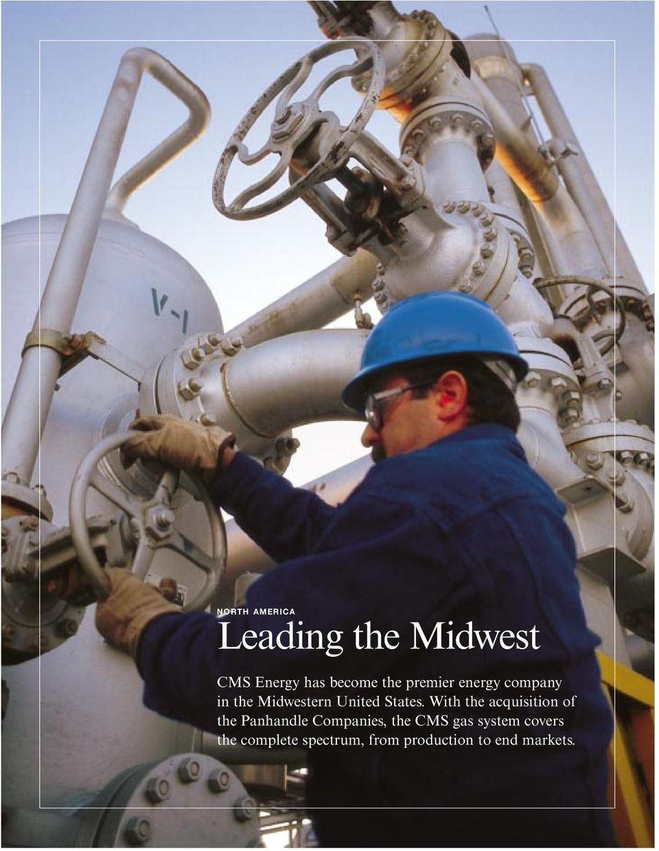 With the acquisition of the Panhandle Companies, the CMS gas system