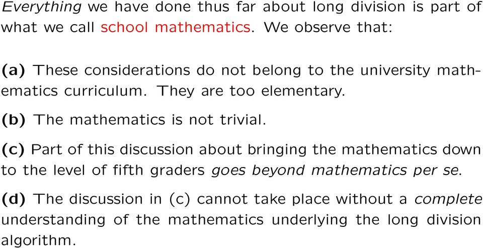 (b) The mathematics is not trivial.