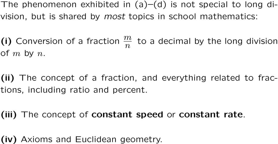 to a decimal by the long division (ii) The concept of a fraction, and everything related to