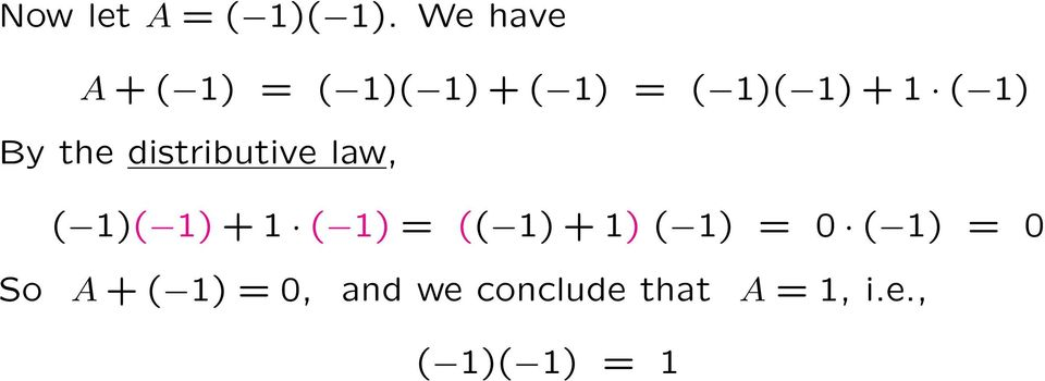 1) By the distributive law, ( 1)( 1) + 1 ( 1) = (( 1)