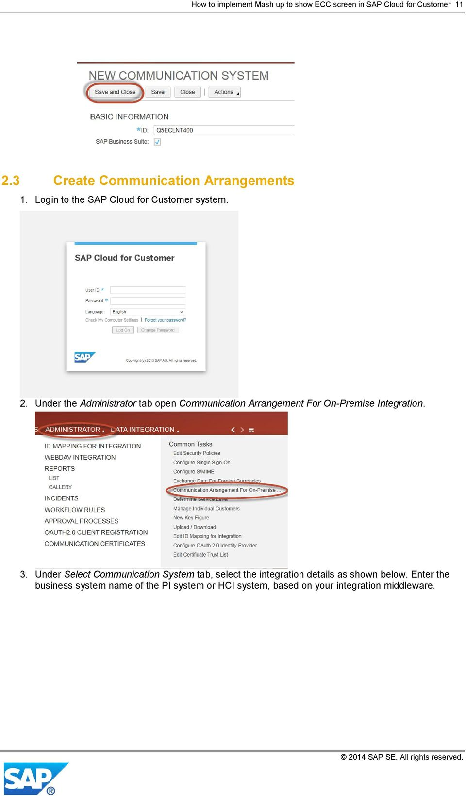 Under the Administrator tab open Communication Arrangement For On-Premise Integration. 3.