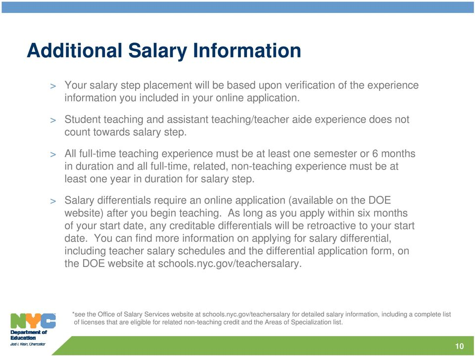 > All full-time teaching experience must be at least one semester or 6 months in duration and all full-time, related, non-teaching experience must be at least one year in duration for salary step.
