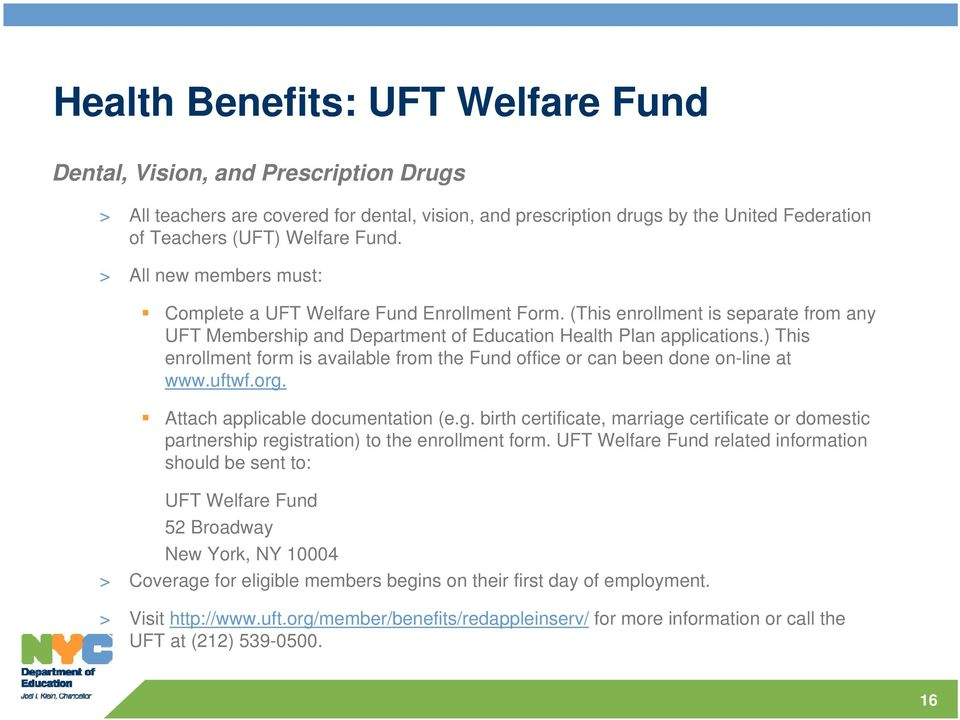 ) This enrollment form is available from the Fund office or can been done on-line at www.uftwf.org.