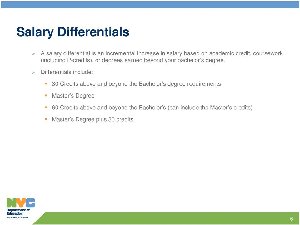 > Differentials include: 30 Credits above and beyond the Bachelor s degree requirements Master s