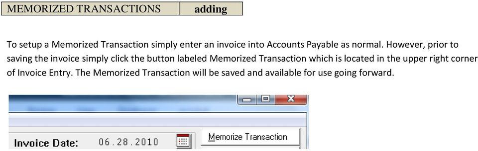 However, prior to saving the invoice simply click the button labeled Memorized