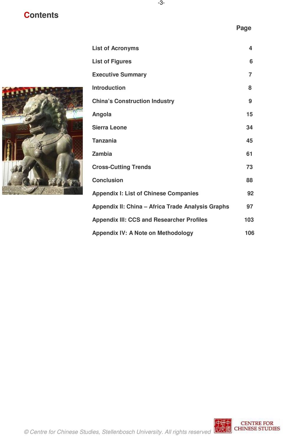 73 Conclusion 88 Appendix I: List of Chinese Companies 92 Appendix II: China Africa Trade