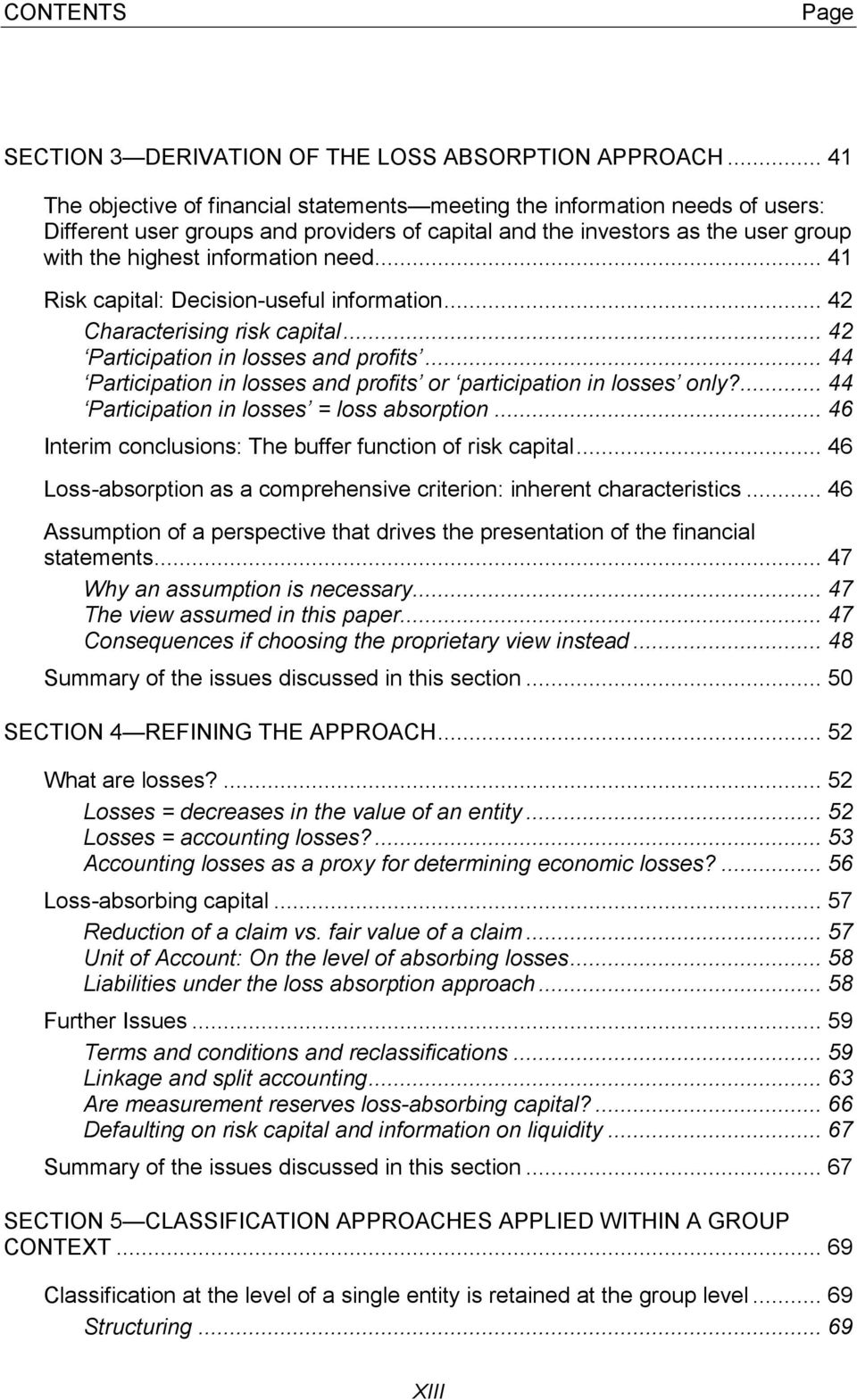 .. 41 Risk capital: Decision-useful information... 42 Characterising risk capital... 42 Participation in losses and profits... 44 Participation in losses and profits or participation in losses only?