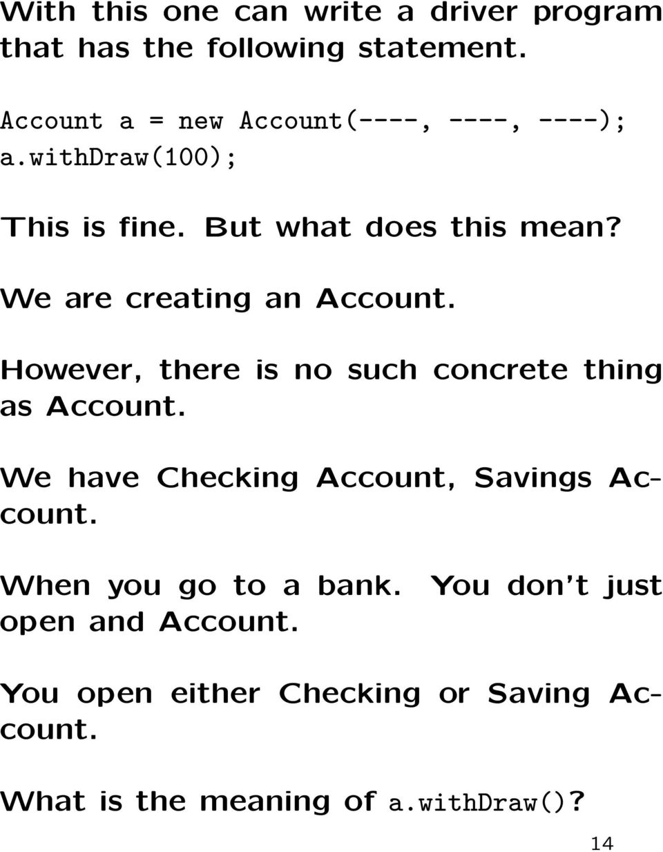 We are creating an Account. However, there is no such concrete thing as Account.