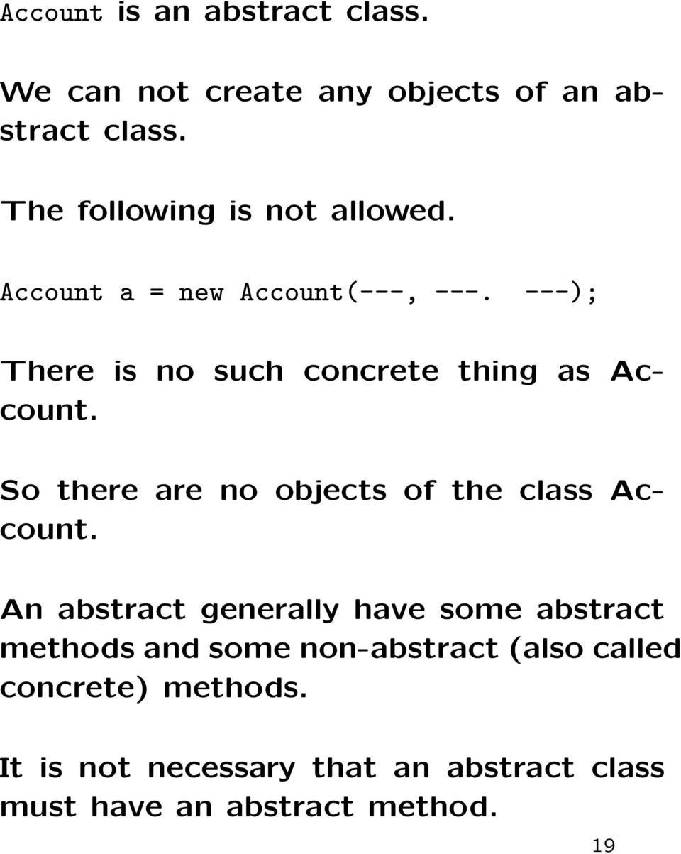 ---); There is no such concrete thing as Account. So there are no objects of the class Account.