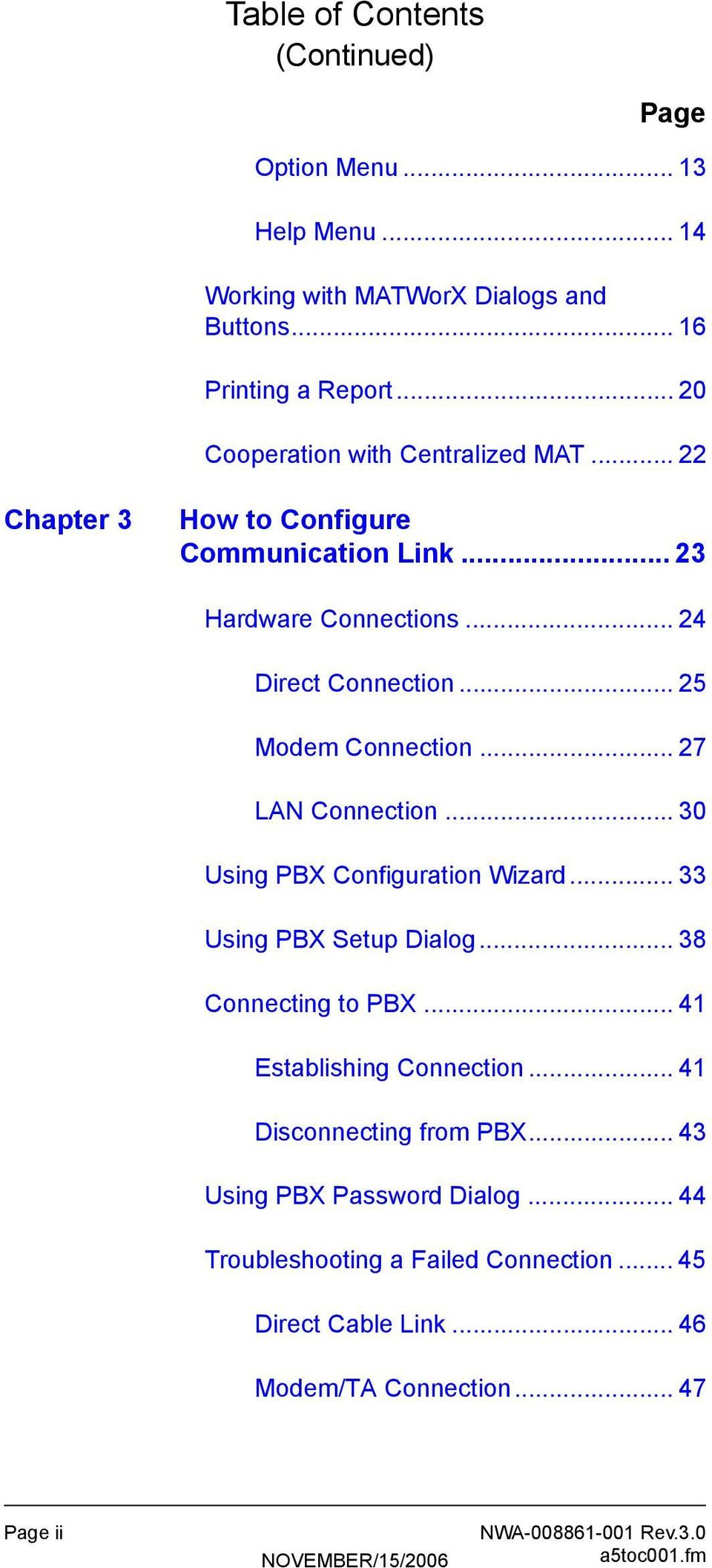 .. 25 Modem Connection... 27 LAN Connection... 30 Using PBX Configuration Wizard... 33 Using PBX Setup Dialog... 38 Connecting to PBX.