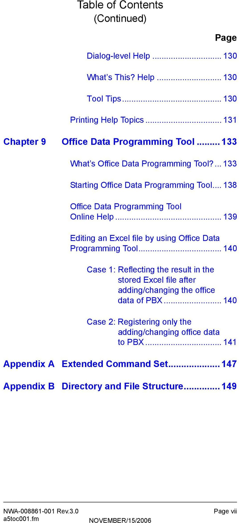 .. 139 Editing an Excel file by using Office Data Programming Tool.