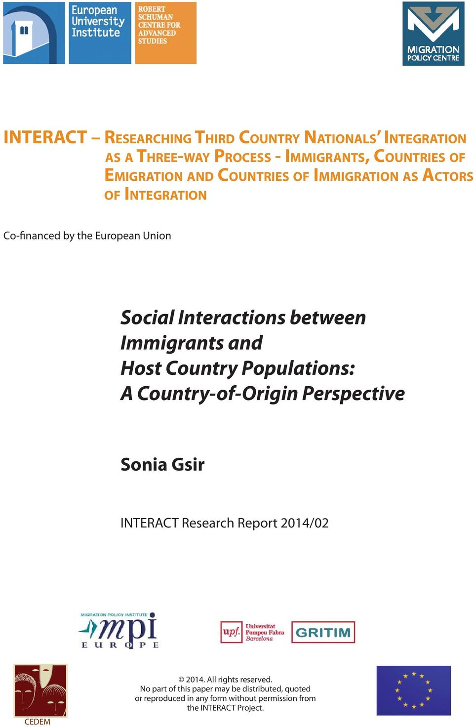 and Host Country Populations: A Country-of-Origin Perspective Sonia Gsir INTERACT Research Report 2014/02 CEDEM 2014.