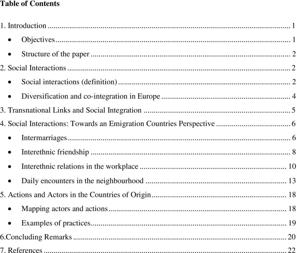 Social Interactions: Towards an Emigration Countries Perspective... 6 Intermarriages... 6 Interethnic friendship... 8 Interethnic relations in the workplace.