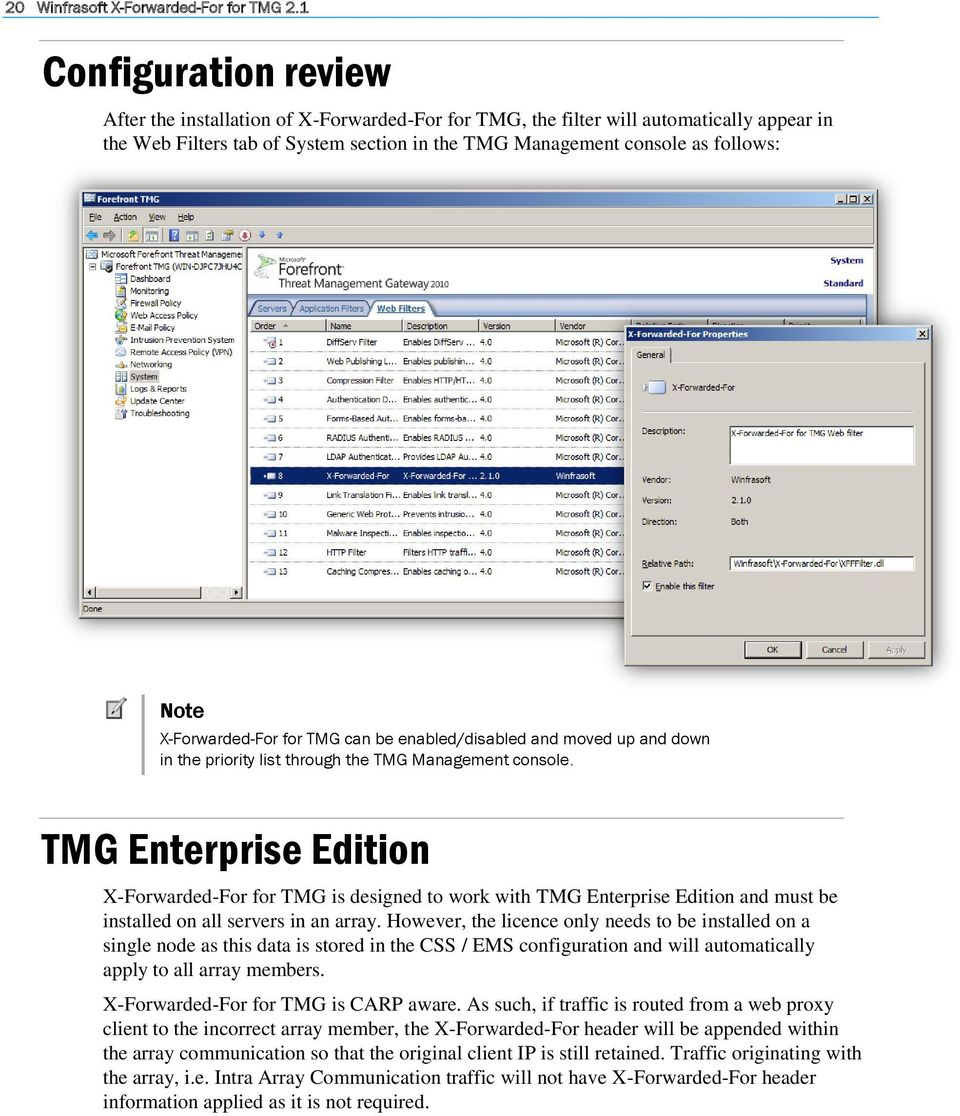X-Forwarded-For for TMG can be enabled/disabled and moved up and down in the priority list through the TMG Management console.