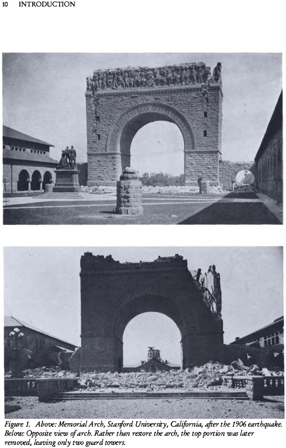 after the 1906 earthquake. Below: Opposite view of arch.