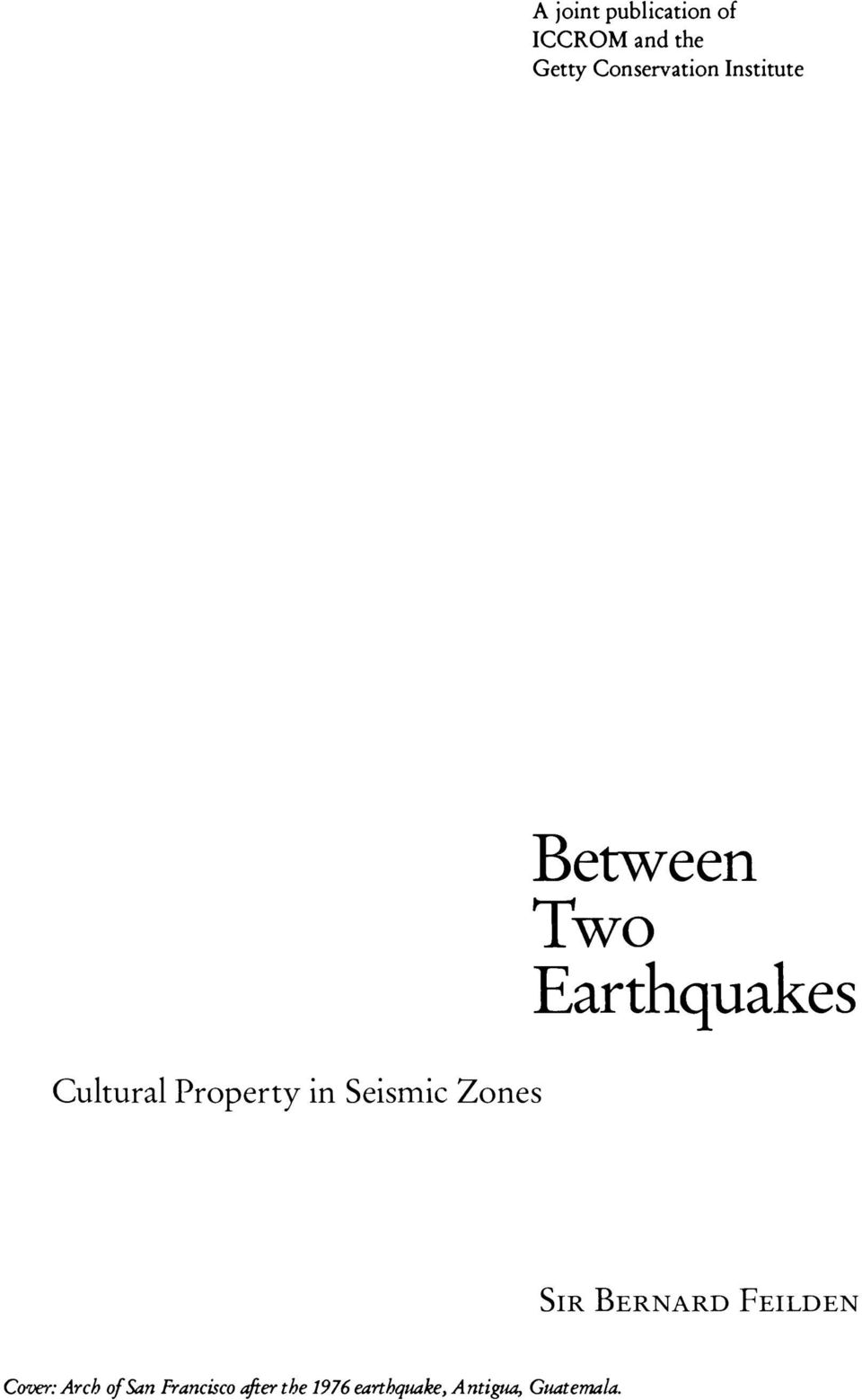 Zones Between Two Earthquakes SIR BERNARD FEILDEN