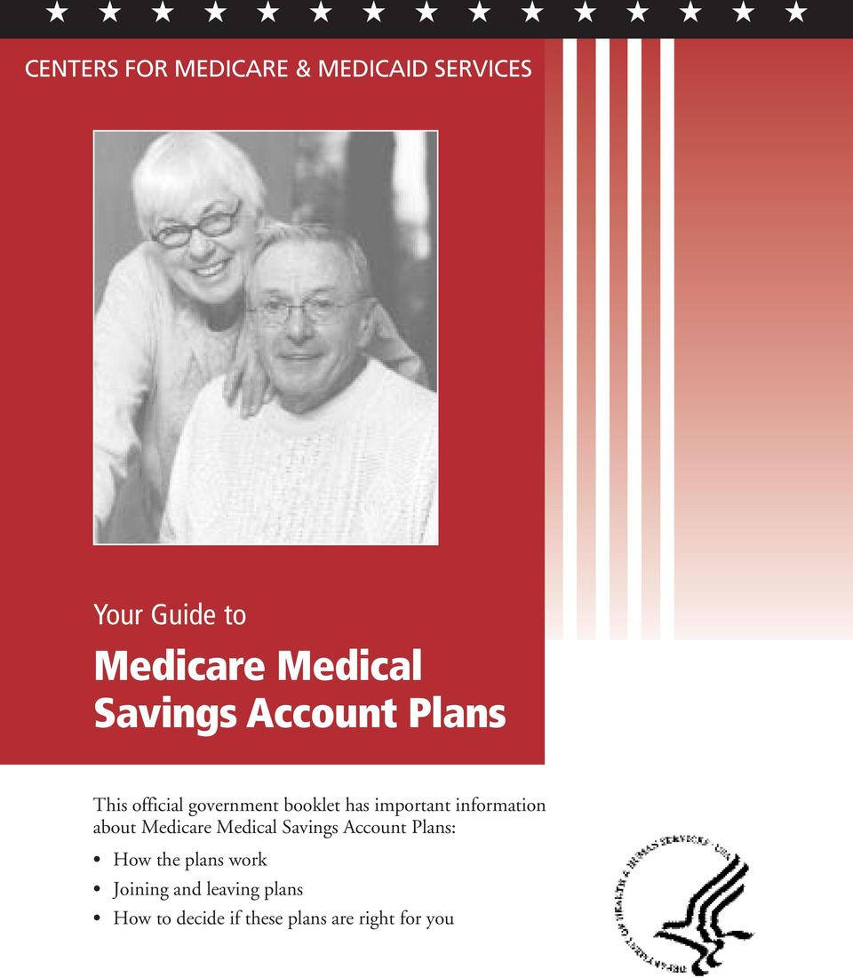 information about Medicare Medical Savings Account Plans: How the plans