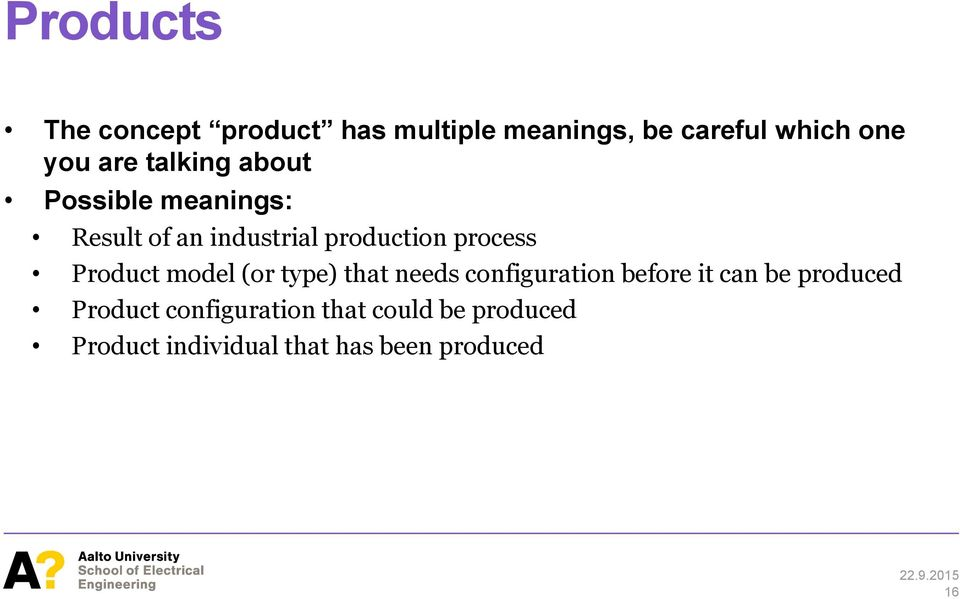Product model (or type) that needs configuration before it can be produced