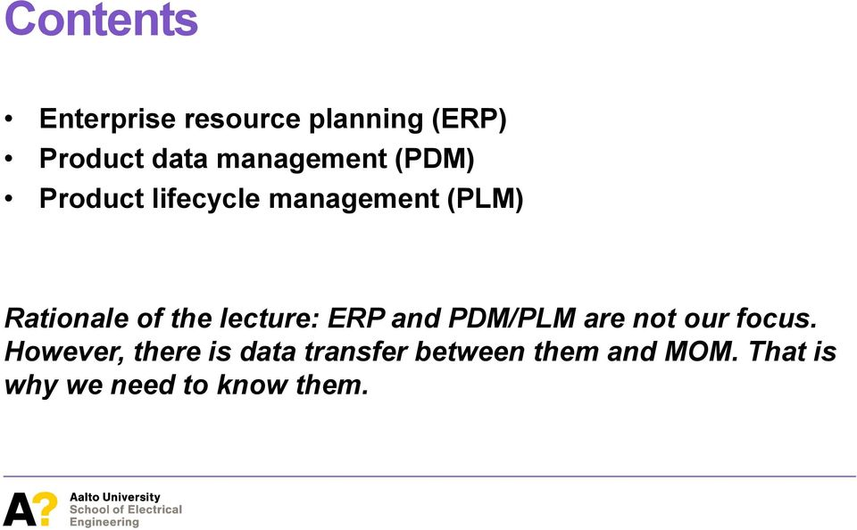 the lecture: ERP and PDM/PLM are not our focus.