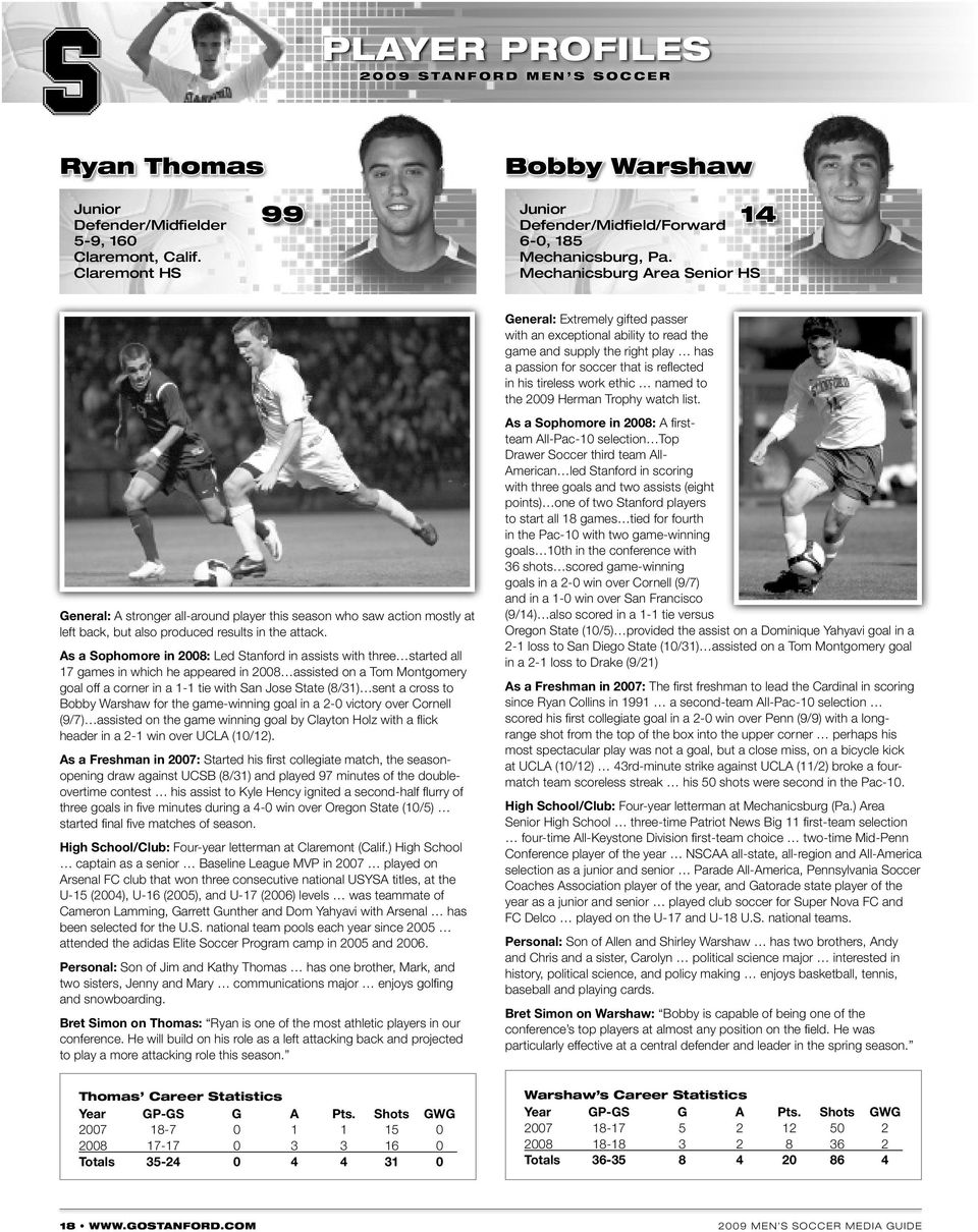 ethic named to the 2009 Herman Trophy watch list. General: A stronger all-around player this season who saw action mostly at left back, but also produced results in the attack.