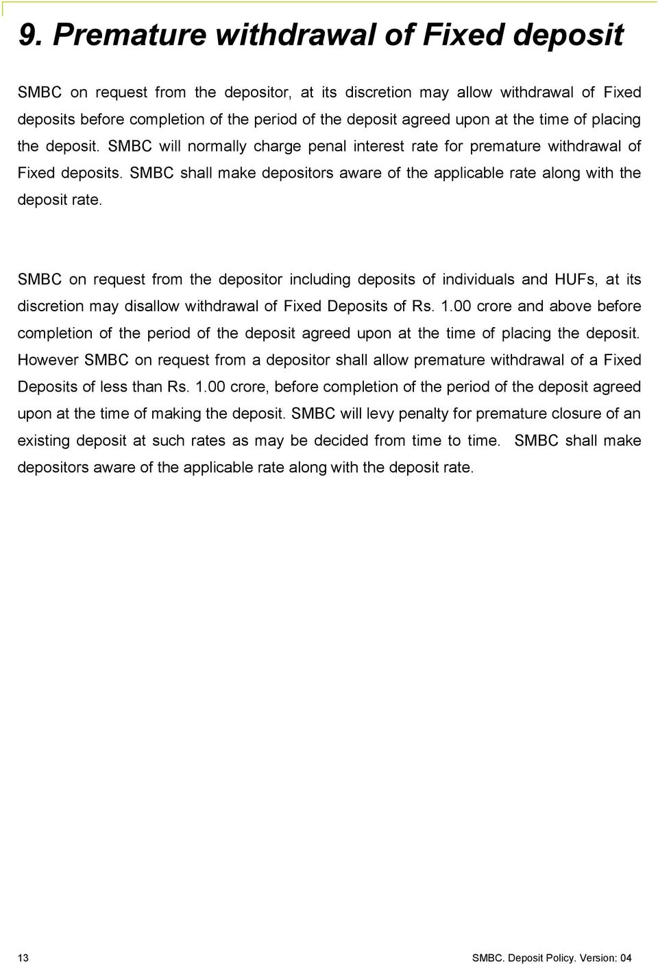 SMBC shall make depositors aware of the applicable rate along with the deposit rate.