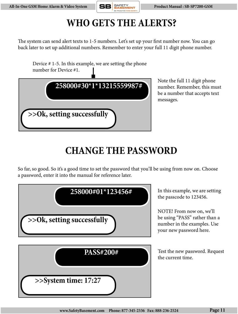 Remember, this must be a number that accepts text messages. >>Ok, setting successfully CHANGE THE PASSWORD So far, so good. So it s a good time to set the password that you ll be using from now on.