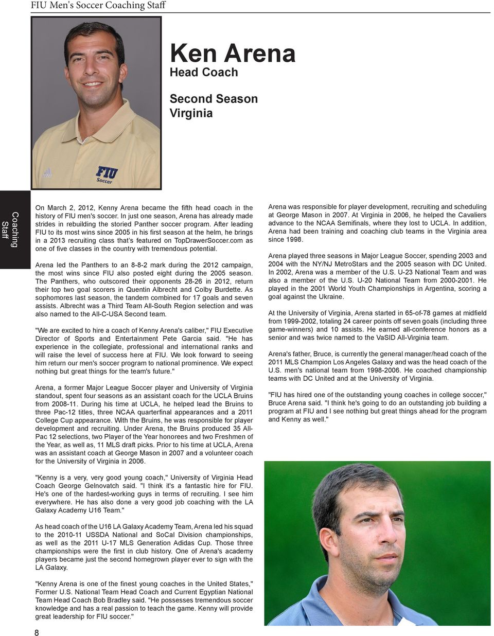 After leading FIU to its most wins since 2005 in his first season at the helm, he brings in a 2013 recruiting class that s featured on TopDrawerSoccer.