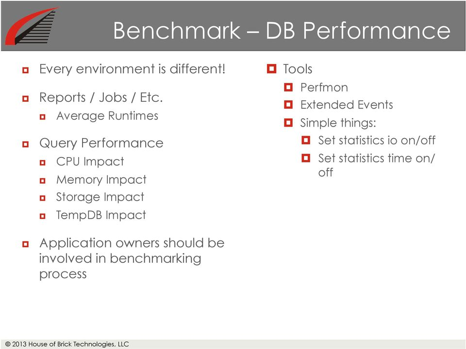 Impact Application owners should be involved in benchmarking process Tools