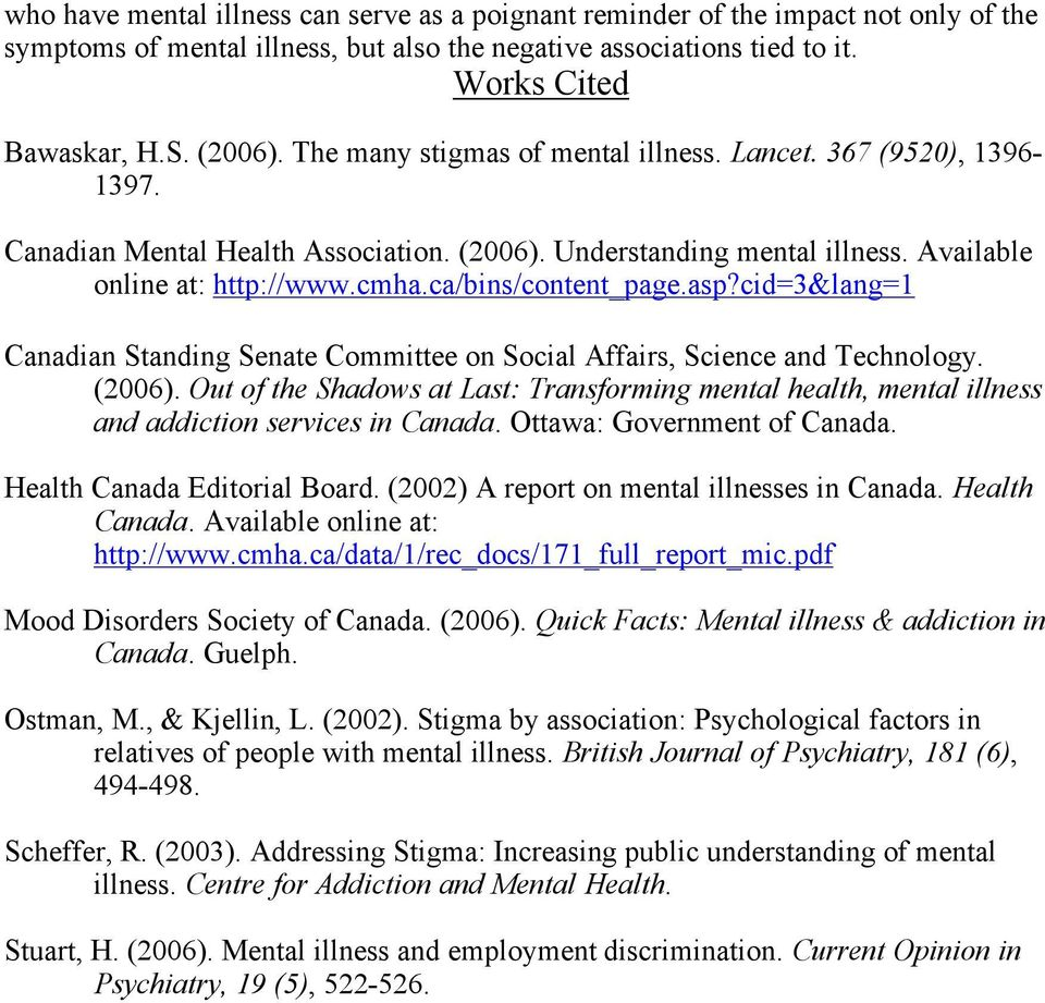 asp?cid=3&lang=1 Canadian Standing Senate Committee on Social Affairs, Science and Technology. (2006).