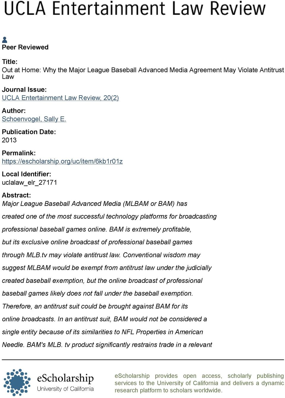 org/uc/item/6kb1r01z Local Identifier: uclalaw_elr_27171 Abstract: Major League Baseball Advanced Media (MLBAM or BAM) has created one of the most successful technology platforms for broadcasting