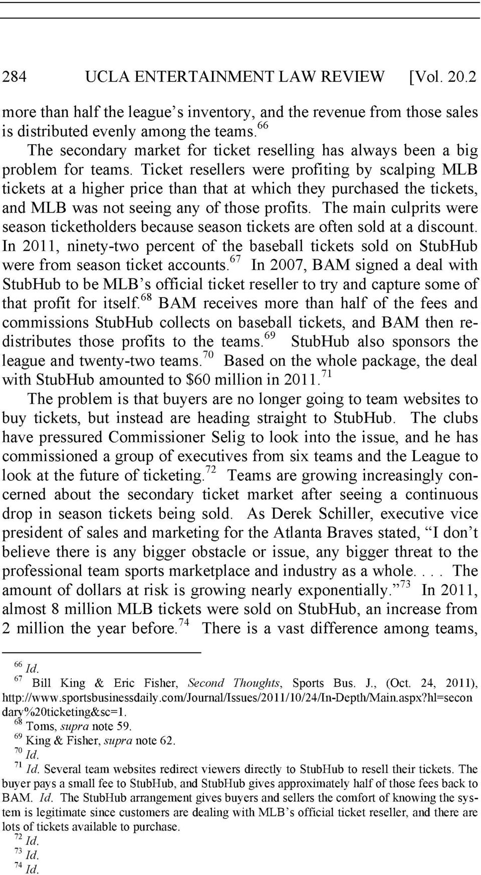 Ticket resellers were profiting by scalping MLB tickets at a higher price than that at which they purchased the tickets, and MLB was not seeing any of those profits.