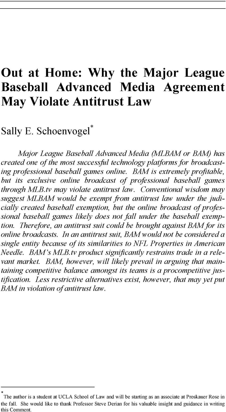 BAM is extremely profitable, but its exclusive online broadcast of professional baseball games through MLB.tv may violate antitrust law.