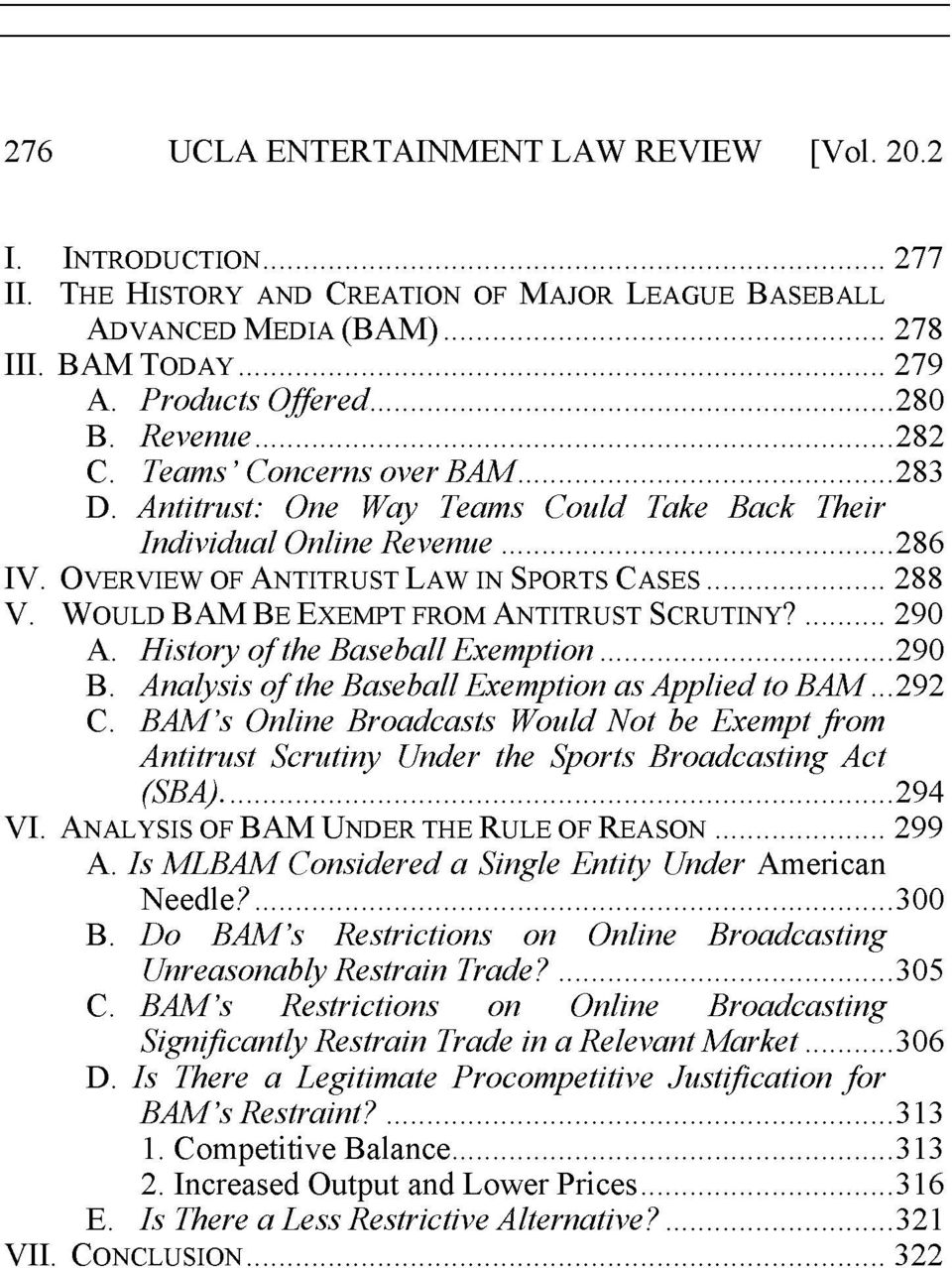 OVERVIEW OF ANTITRUST LAW IN SPORTS CASES... 288 V. WOULD BAM BE EXEMPT FROM ANTITRUST SCRUTINY?... 290 A. History of the Baseball Exemption...... 290 B.