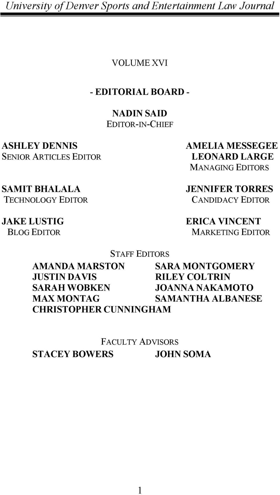 EDITOR ERICA VINCENT MARKETING EDITOR STAFF EDITORS AMANDA MARSTON SARA MONTGOMERY JUSTIN DAVIS RILEY COLTRIN