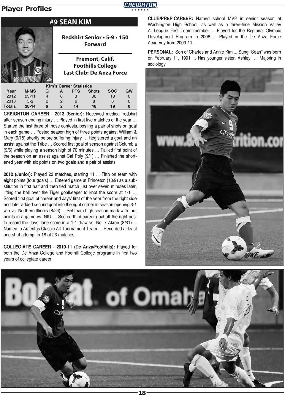 .. Played for the Regional Olympic Development Program in 2006... Played in the De Anza Force Academy from 2009-11. PERSONAL: Son of Charles and Annie Kim... Sung Sean was born on February 11, 1991.