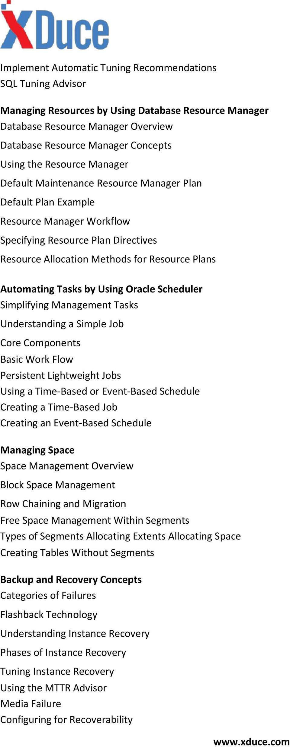 Tasks by Using Oracle Scheduler Simplifying Management Tasks Understanding a Simple Job Core Components Basic Work Flow Persistent Lightweight Jobs Using a Time-Based or Event-Based Schedule Creating