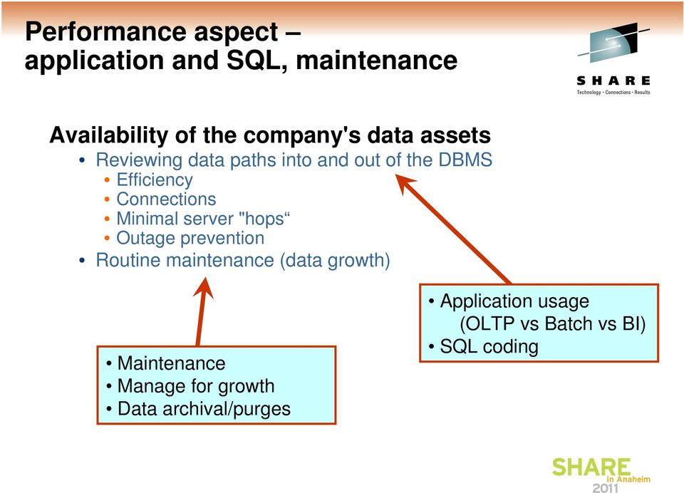 "Minimal server ""hops Outage prevention Routine maintenance (data growth) Maintenance"