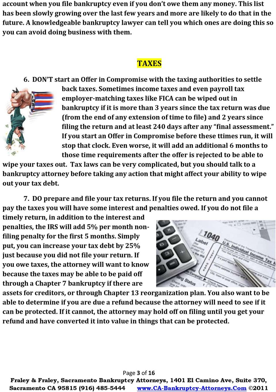 DON T start an Offer in Compromise with the taxing authorities to settle back taxes.